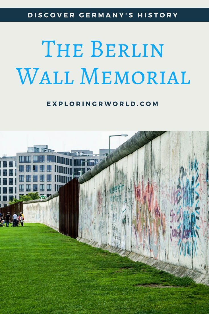 The Berlin Wall Memorial