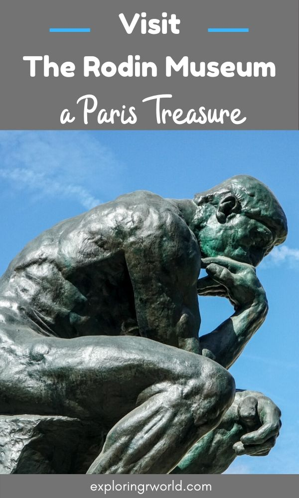 Rodin Museum Paris - Exploringrworld.com