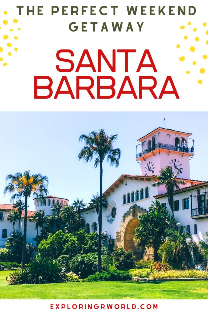 Santa Barbara California Getaway - Eploringrworld.com