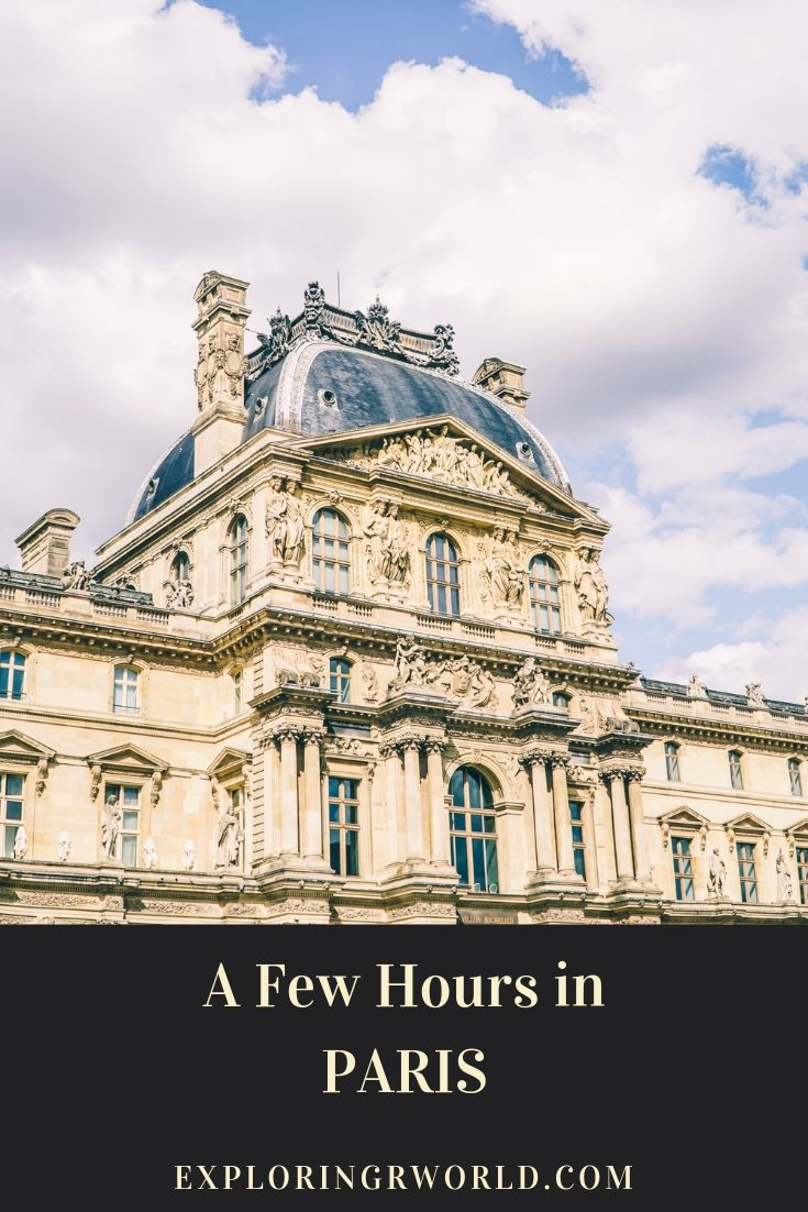 A Few Hours in Paris - Exploringrworld.com