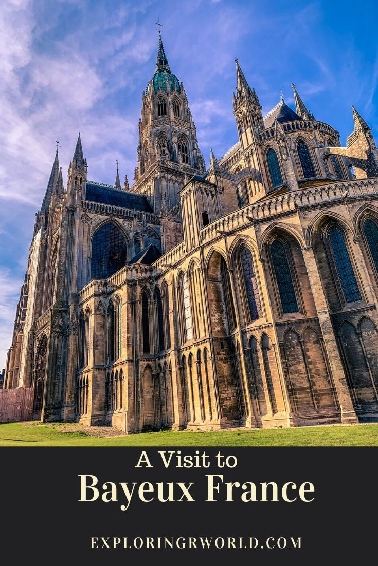 Visit to Bayeux Normandy France - Exploringrworld.com