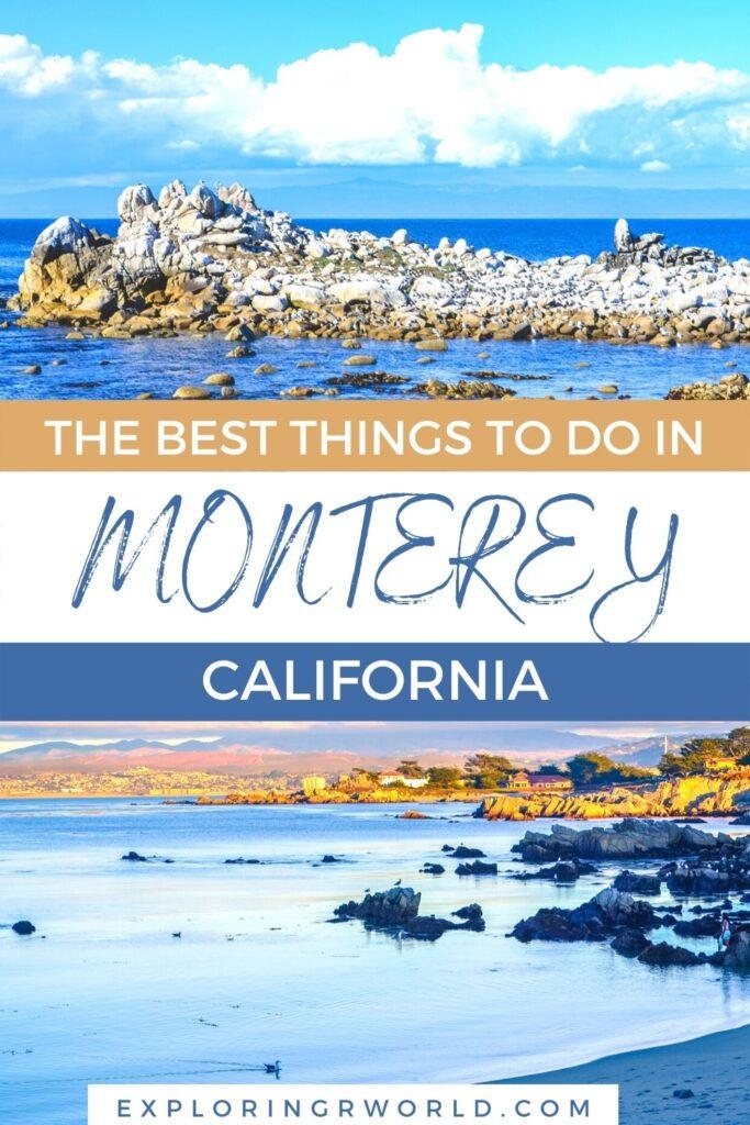 Monterey California Best Things to Do - Exploringrworld.com
