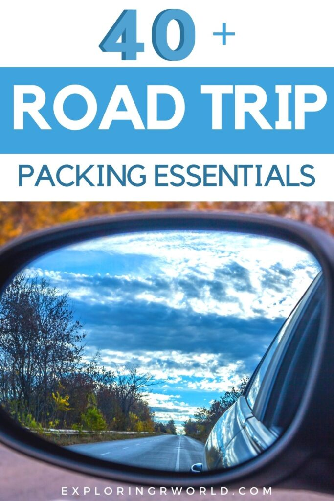 Road Trip Packing Essentials 40 Plus - Exploringrworld.com