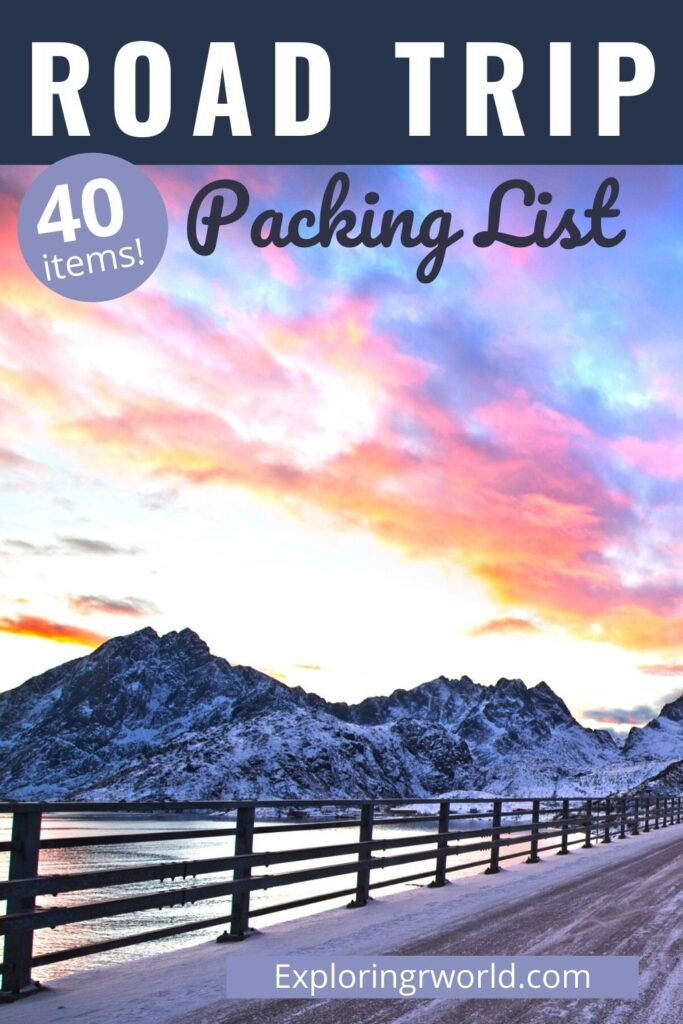 Road Trip Packing List - Exploringrworld.com