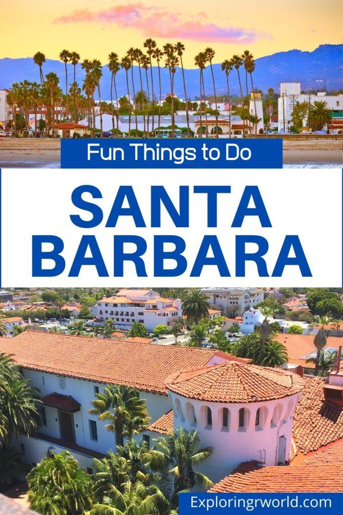 Santa Barbara Fun Things to Do - Exploringrworld.com
